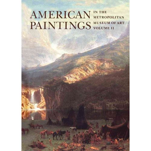 American Paintings in the Metropolitan Museum of Art: A Catalogue of Works by Artists Born Between 1816 and 1845