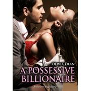 A Possessive Billionaire vol.7 - eBook