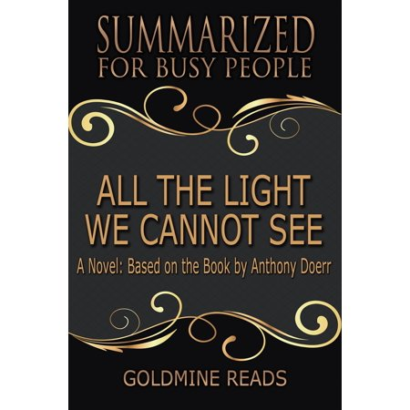 Summary: All The Light We Cannot See - Summarized for Busy People -