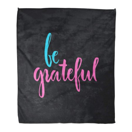 ASHLEIGH Flannel Throw Blanket Creative Brush Ink Hand Lettering Be Grateful Handdrawn Inspirational Soft for Bed Sofa and Couch 58x80