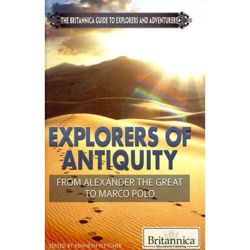 Explorers of Antiquity: From Alexander the Great to Marco Polo