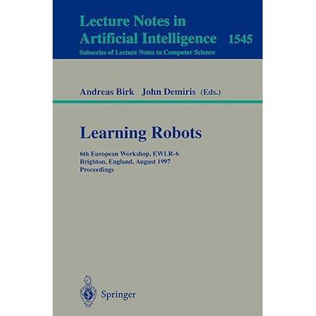 Learning Robots : 6th European Workshop Ewlr-6, Brighton, England, August 1-2, 1997 Proceedings