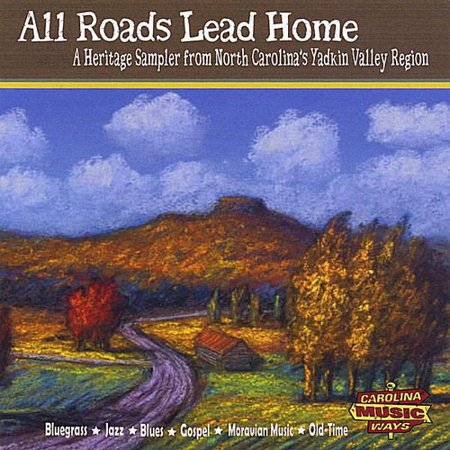 All Roads Lead Home  A Heritage Sampler From North