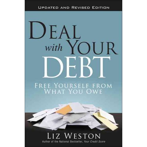 Deal With Your Debt: Free Yourself from What You Owe
