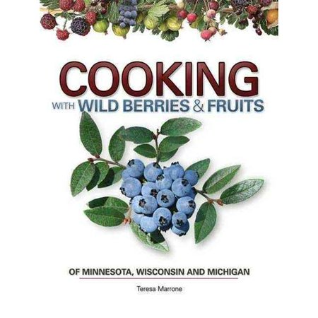Cooking Wild Berries Fruits Of Mn  Wi  Mi