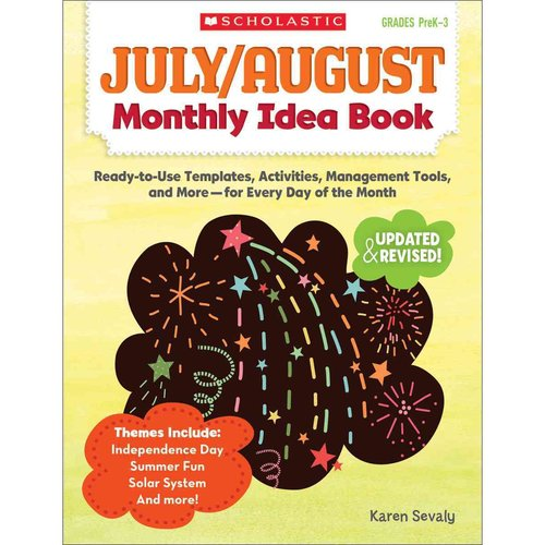 July/August Monthly Idea Book: Ready-to-use Templates, Activities, Management Tools, and More - for Every Day of the Month