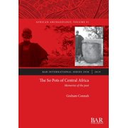 The So Pots of Central Africa : Memories of the past