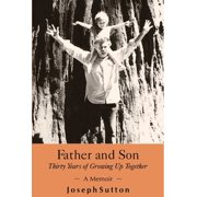 Father and Son: Thirty Years of Growing Up Together - eBook