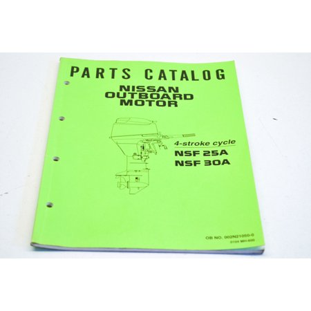 Nissan 002N21050-0 Outboard Motor 4-Stroke NSF 25A/NSF30A Parts Catalog Manual QTY 1 Nissan Oem Parts Catalog