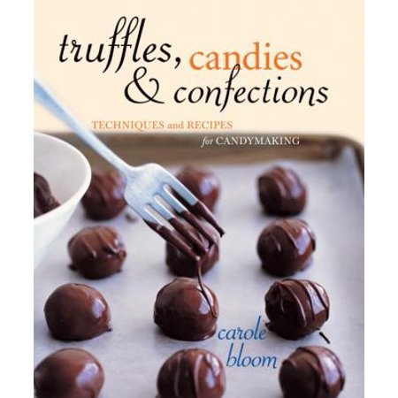 Truffles  Candies  And Confections  Tecnhiques And Recipes For Candymaking