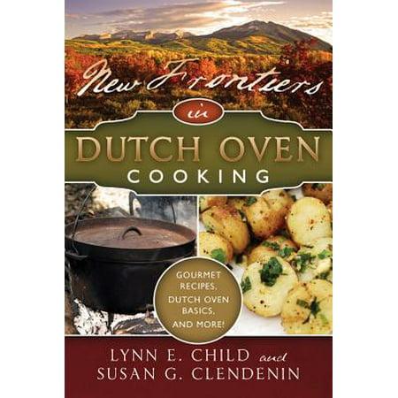 New Frontiers in Dutch Oven -