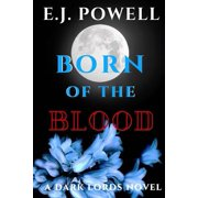 Born of the Blood : A Dark Lords Novel