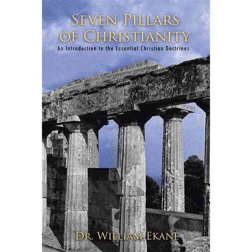 Seven Pillars of Christianity: An Introduction to the Essential Christian Doctrines