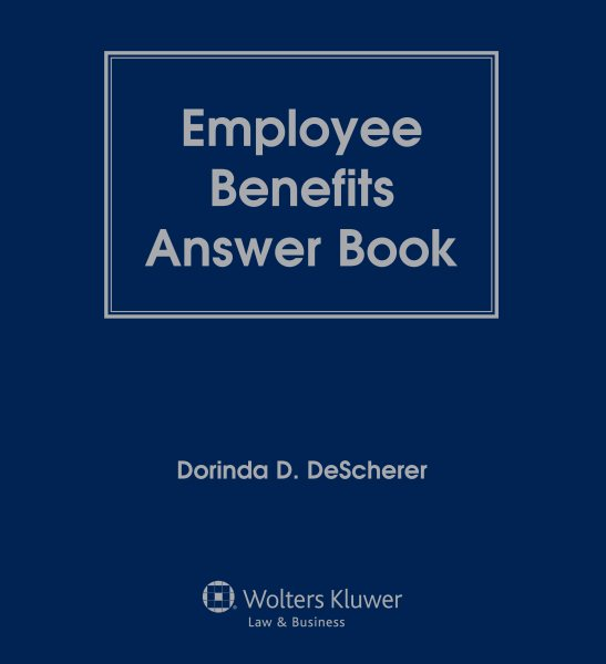 Employee Benefits Answer Book