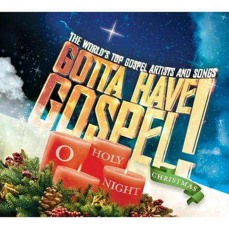 Gotta Have Gospel! Christmas O Holy Night ()