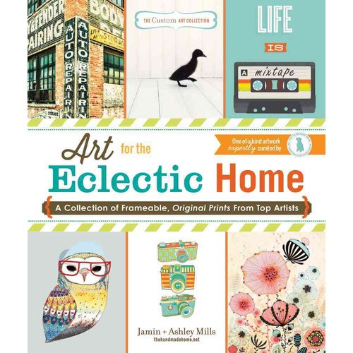 Art for the Eclectic Home: A Collection of Frameable, Original Prints from Top Artists