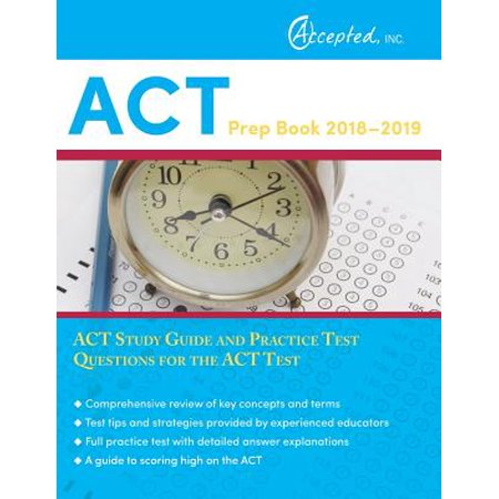 ACT Prep Book 2018-2019 : ACT Study Guide and Practice Test Questions for  the ACT Test