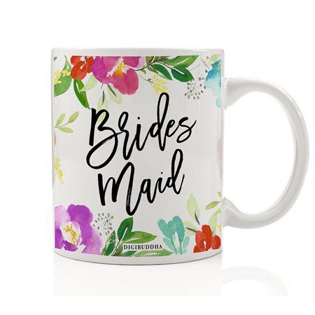Floral Bridesmaid Coffee Tea Mug Present to Wedding Party Attendants Family Sisters Friends from Bride Engagement Party Rehearsal Dinner Gift Idea 11oz Lovely Ceramic Beverage Cup Digibuddha DM0464 - Engagement Dinner Ideas