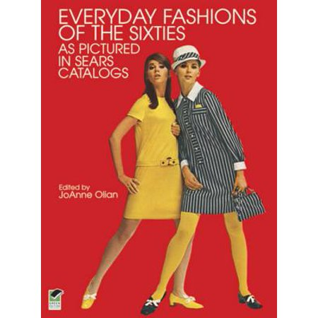 Everyday Fashions of the Sixties As Pictured in Sears Catalogs - - Every Costume