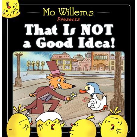 That Is Not a Good Idea! (Hardcover) (Good Ideas For A Halloween Party Food)