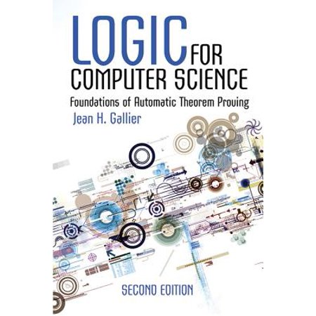 Logic for Computer Science : Foundations of Automatic Theorem Proving, Second (Application Of Bayes Theorem In Computer Science)