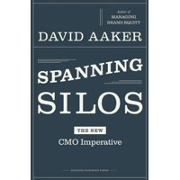 Spanning Silos : The New CMO Imperative