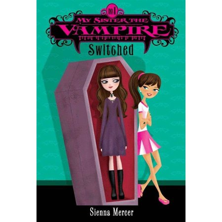 My Sister the Vampire #1: Switched - eBook