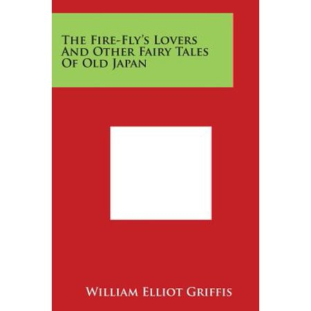 The Fire-Fly's Lovers and Other Fairy Tales of Old Japan - Fairytales And Fireflies