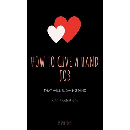 How to Give a Hand Job That Will Blow His Mind (with (Best Hand And Blow Jobs)