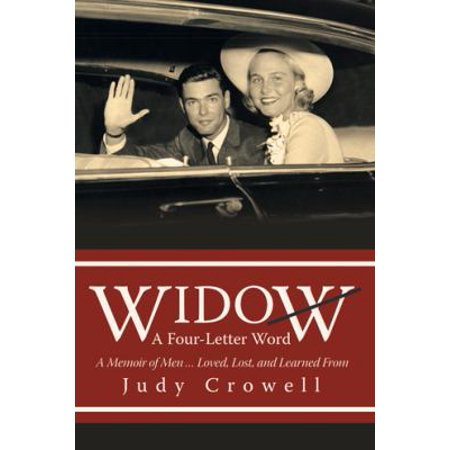Widow  A Four Letter Word  A Memoir Of Men   Loved  Lost  And Learned From