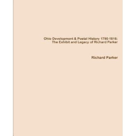 Ohio Development & Postal History 1790-1816: The Exhibit and Legacy of Richard Parker
