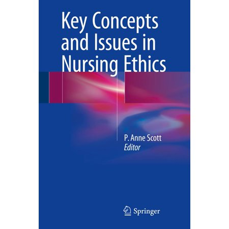 Key Concepts and Issues in Nursing Ethics - eBook