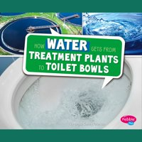 How Water Gets from Treatment Plants to Toilet Bowls - Audiobook