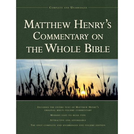 Matthew Henry's Commentary on the Whole Bible : Complete and