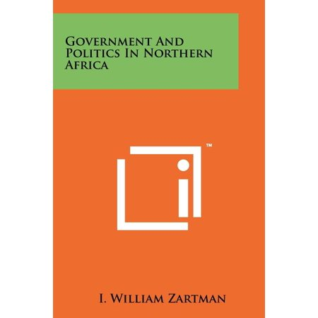 Government And Politics In Northern Africa -  Literary Licensing