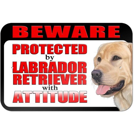 Beware Protected by Labrador Retriever with Attitude - Yellow Lab Sign
