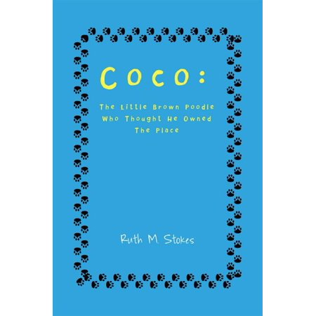 Coco: the Little Brown Poodle Who Thought He Owned the Place - - Little Poodle