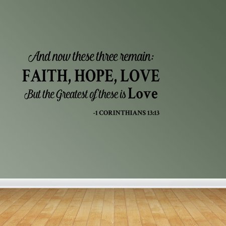 Wall Decal Quote And Now These Three Remain: Faith Hope Love But The Greatest Of These Is Love 1 Corinthians 13:13 Vinyl Sticker Home Decor PC475
