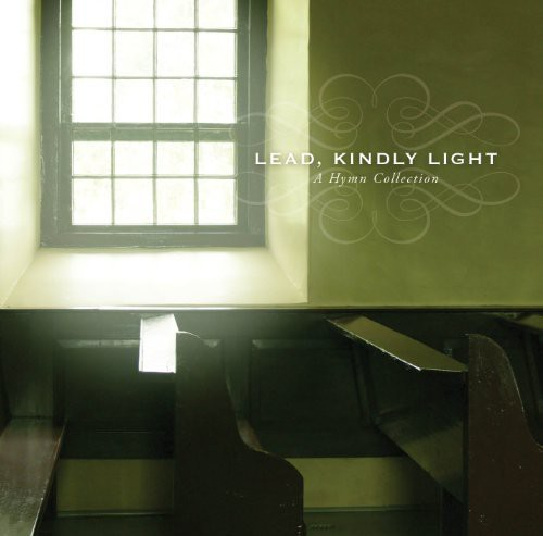 Lead Kindly Light: Hymn Collection