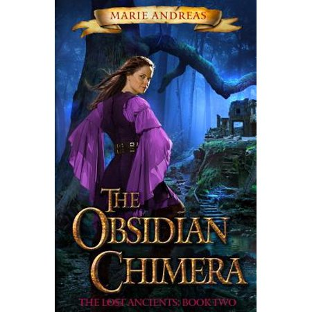 The Obsidian Chimera : The Lost Ancients Book Two