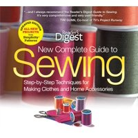The New Complete Guide to Sewing : Step-by-Step Techniquest for Making Clothes and Home AccessoriesUpdated Edition with All-New Projects and Simplicity Patterns