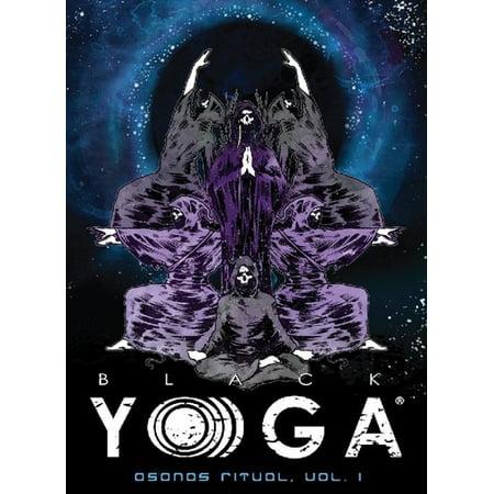 Black Yoga Asanas Ritual  Vol  1