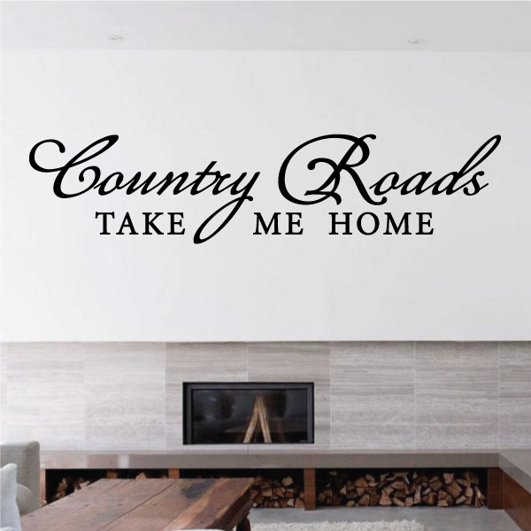 Country Roads Take Me Home Quote Wall Decal - Vinyl Decal - Car Decal - Vd002 - 36 Inches