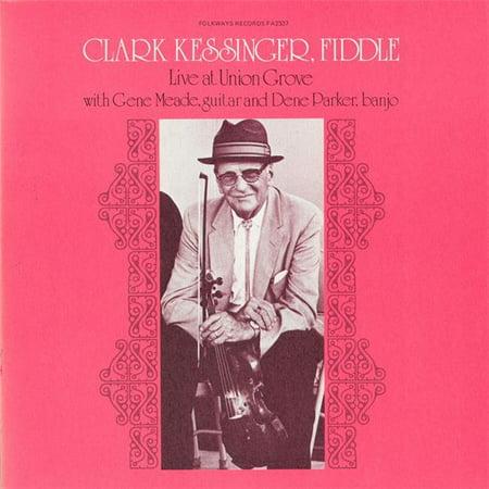 Clark Kessinger Live at Union Grove