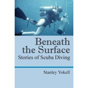 Beneath the Surface : Stories of Scuba Diving