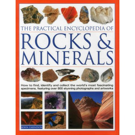 The Practical Encyclopedia Of Rocks   Minerals  How To Find  Identify And Collect The Worlds Most Fascinating Specimens  Featuring Over 800 Stunning Photographs And Artworks