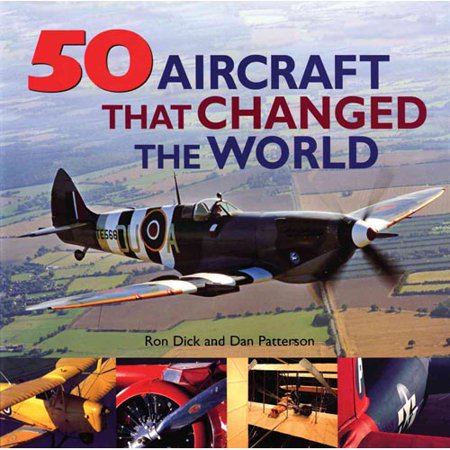 50 Aircraft That Changed the World by