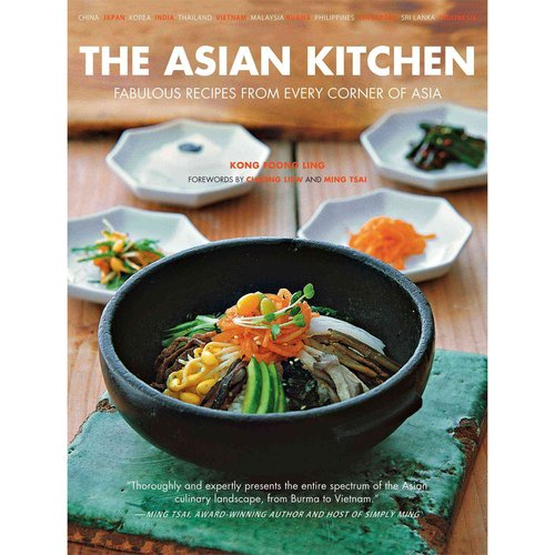 The Asian Kitchen: Savor the authentic flavors of dishes from all parts of Asia-from the spicy satays of Indonesia to the fragrant spring rolls of Saigon