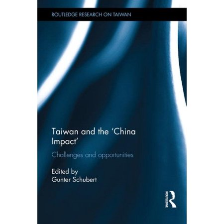 Taiwan And The  China Impact