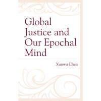Global Justice and Our Epochal Mind (Hardcover)